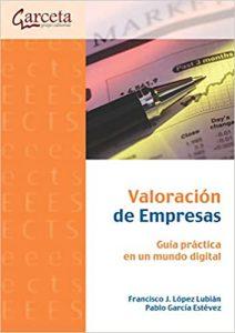 Valoración de Emrpesas: guia práctica en un mundo digital